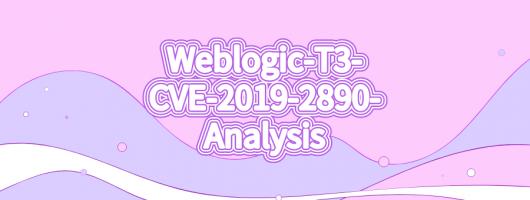 Weblogic-T3-CVE-2019-2890-Analysis