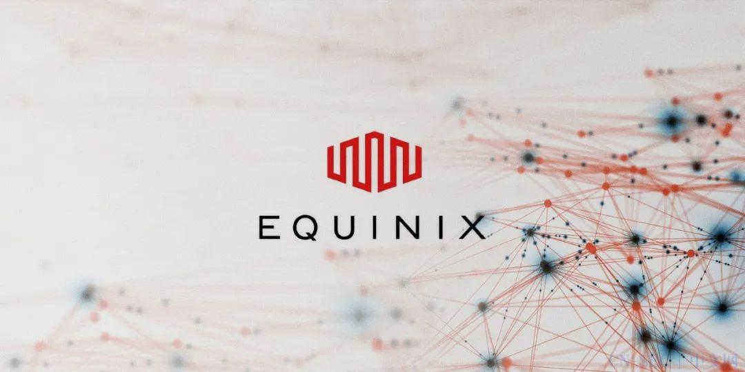 数据中心巨头Equinix遭遇勒索软件攻击,被勒索450万美元
