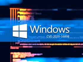 CVE-2020-16898: Windows TCP/IP远程执行代码漏洞通告