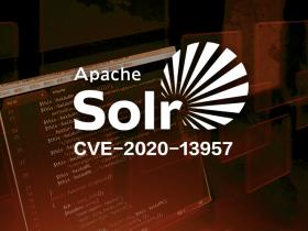 CVE-2020-13957: Apache Solr ConfigSet 文件上传漏洞通告