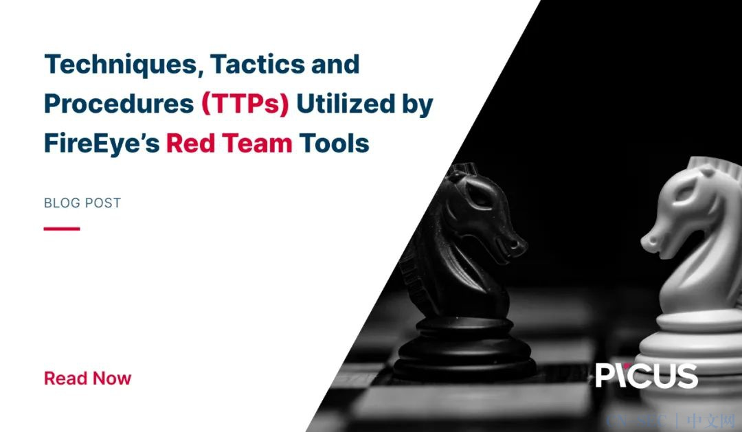 FireEye的RedTeam工具使用的战术,技术和程序(TTP)分析(翻译)