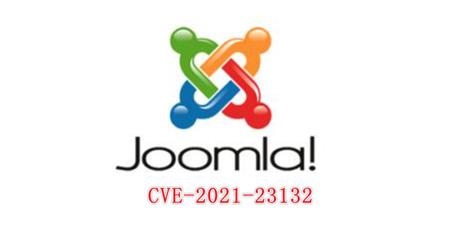 Joomla远程代码执行漏洞(CVE-2021-23132)