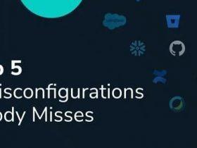 五项检查有效避免SaaS安全配置错误