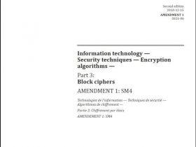 关注   我国SM4分组密码算法作为ISO/IEC 18033-3: 2010 补篇正式发布